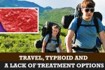 Most Americans catch Typhoid while traveling abroad