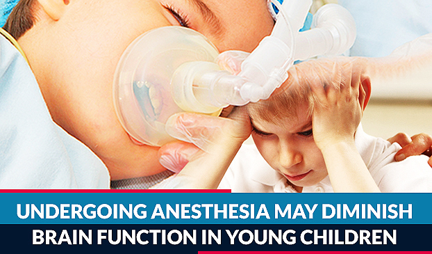 Undergoing Anesthesia May Diminish Brain Function in Young Children
