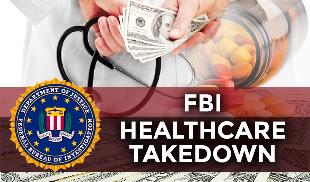 The Largest Healthcare Fraud Take-Down In U.S. History