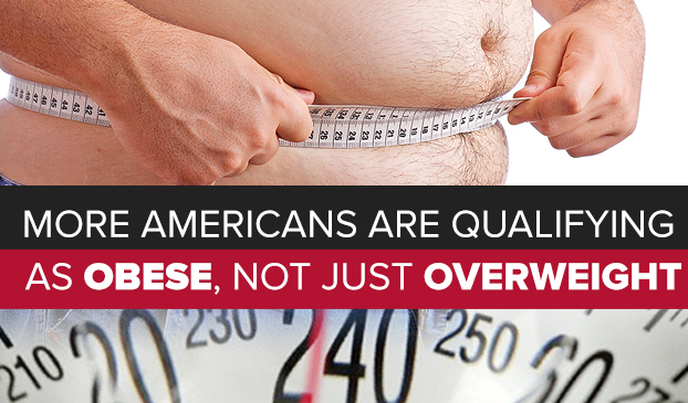 More Americans Are Qualifying As Obese, Not Just Overweight