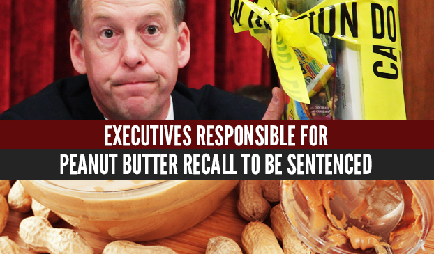 Salmonella-Tainted Peanut Butter Recall Responsbile Parties Sentenced