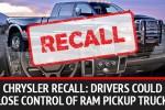Chrysler Ram Pickup Trucks Recalled