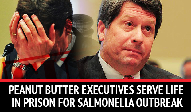 Executives From Peanut Corporation Of American Will Spend Life In Prison For Selling Peanut Butter Contaminated With Salmonella