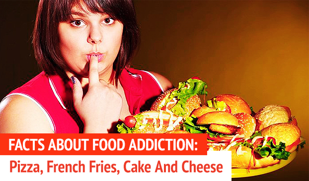 Certain Unnatural Foods Like Pizza, French Fries, Cake, Cheese, Cookies And More Are Extremely Habit-Forming, And Likely to Mirror Drug Addiction