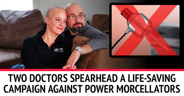A Couple Comprised Of Two Medical Professionals Fight Power Morcellation Surgery