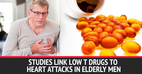 Studies Show Heart Attacks Caused By Low T Meds